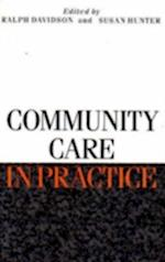 Community Care in Practice af Ralph Davidson, Susan Hunter