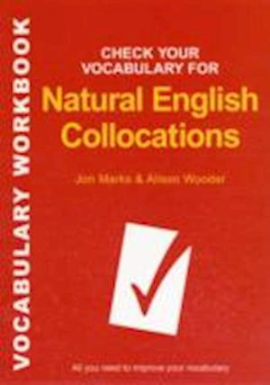 Check Your Vocabulary for Natural English Collocations af Alison Wooder, Jon Marks