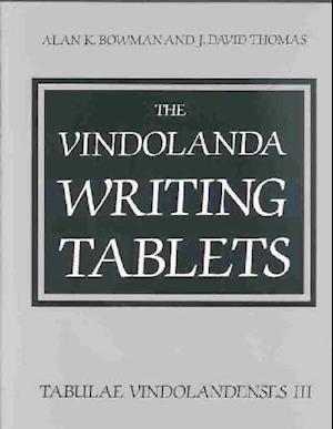 The Vindolanda Writing Tablets af J. David Thomas, Alan K. Bowman