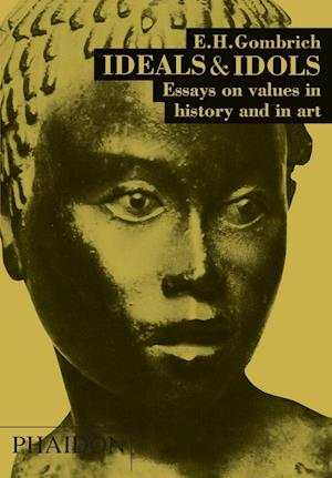 Ideals and Idols af Ernst H. Gombrich