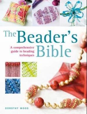 The Beader's Bible af Dorothy Wood