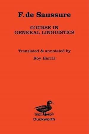 Course in General Linguistics af R Harris, Ferdinand De Saussure