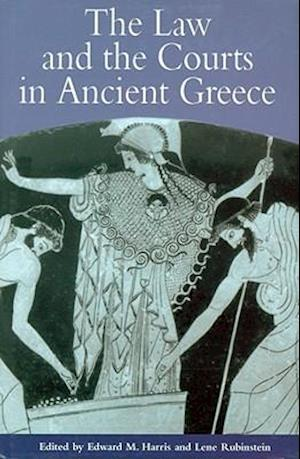 The Law and the Courts in Ancient Greece af Angelos Chaniotis, Adriaan Lanni, Robert Parker