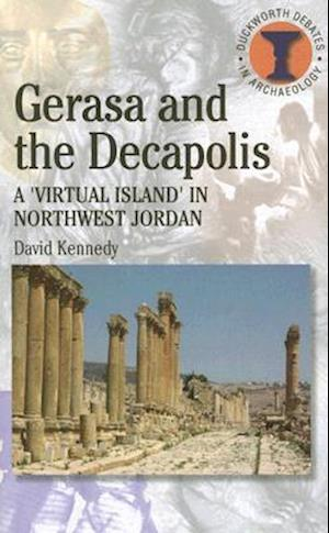 Gerasa and the Decapolis af David Kennedy