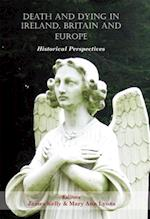 Death and Dying in Ireland, Britain and Europe af Mary Ann Kelly, James Lyons