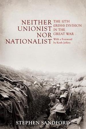 Bog, hardback Neither Unionist Nor Nationalist af Stephen Sandford