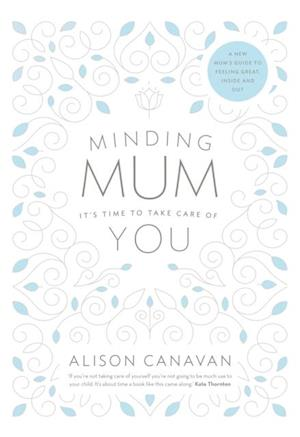 Minding Mum - It's Time to Take Care of You af Alison Canavan