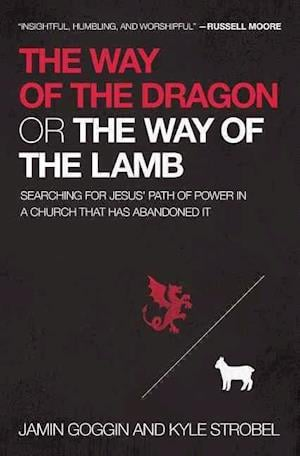 Bog, paperback The Way of the Dragon or the Way of the Lamb af Jamin Goggin