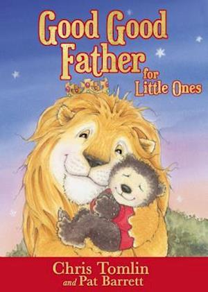 Bog, papbog Good Good Father for Little Ones af Chris Tomlin