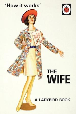 How it Works: The Wife af Jason Hazeley