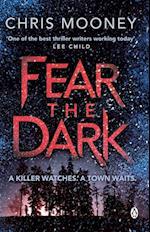 Fear the Dark af Chris Mooney