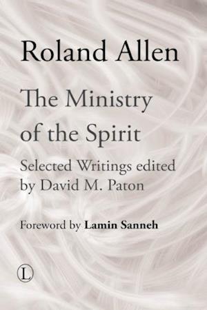 Ministry of the Spirit af Roland Allen