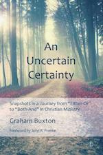 Uncertain Certainty af Graham Buxton