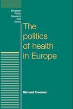 The Politics of Health in Europe af Richard Freeman