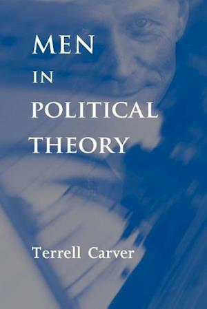 Men in Political Theory af Terrell Carver