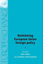 Rethinking European Union Foreign Policy af Thomas Christiansen, Ben Tonra