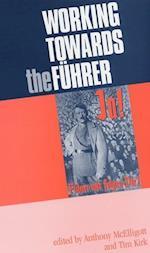 Working Towards the Fuhrer af Tim Kirk, Anthony Mcelligott