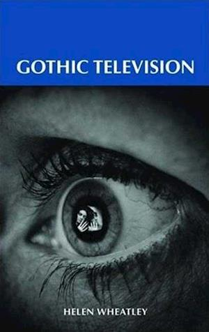Gothic Television af Helen Wheatley