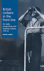 British Civilians in the Front Line af Helen Jones