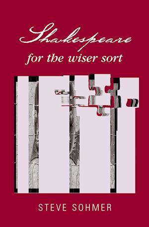 Shakespeare for the Wiser Sort af Steve Sohmer