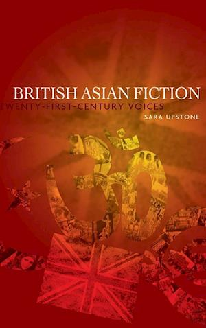 British Asian Fiction af Sara Upstone