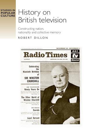 History on British Television af Robert Dillon