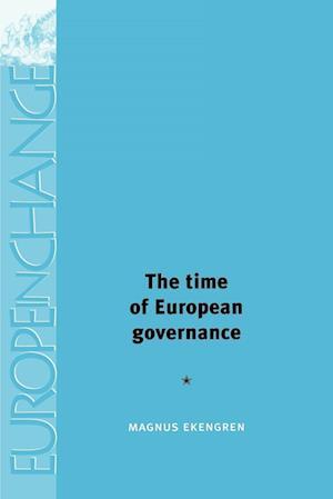 The Time of European Governance af Magnus Ekengren