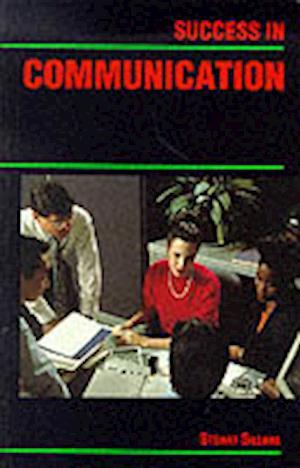 Success in Communication af Stuart Sillars
