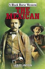 The Mexican (A Black Horse Western)