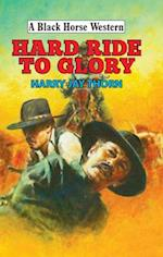 Hard Ride to Glory (A Black Horse Western)