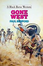Gone West! (A Black Horse Western)