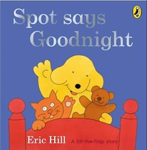 Spot Says Goodnight af Eric Hill