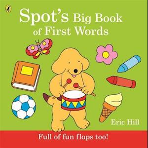Spot's Big Book of First Words af Eric Hill