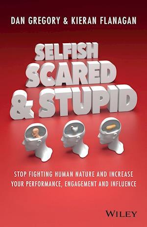 Selfish, Scared & Stupid af Kieran Flanagan