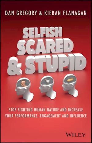 Selfish, Scared and Stupid af Kieran Flanagan