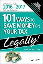 101 Ways to Save Money on Your Tax Legally! 2016-2017 (101 Ways to Save Money on Your Tax Legally)