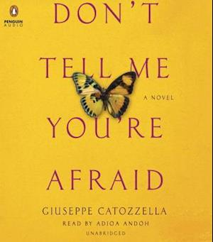 Don't Tell Me You're Afraid af Giuseppe Catozzella