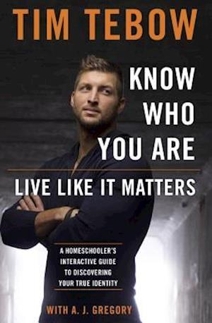 Bog, paperback Know Who You Are. Live Like It Matters. af Tim Tebow