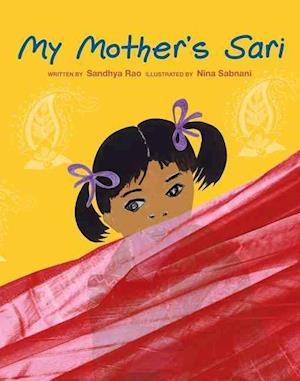 My Mother's Sari af Nina Sabnani, Sandhya Rao