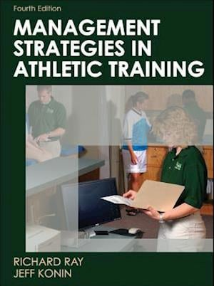 Management Strategies in Athletic Training af Richard Ray Jr, Jeff Konin, Richard Ray