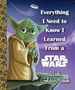 Everything I Need to Know I Learned from a Star Wars Little Golden Book (Little Golden Books)