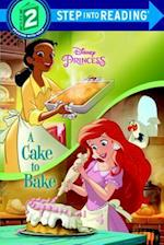 A Cake to Bake (Step into Reading Step 1 Disney Princess)