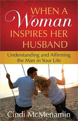 When a Woman Inspires Her Husband af Cindi McMenamin