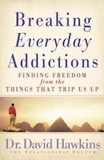 Breaking Everyday Addictions af David Hawkins