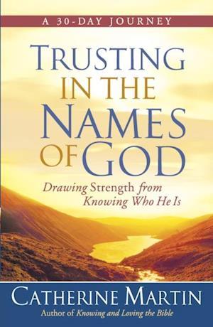 Trusting in the Names of God af Catherine Martin