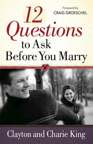 12 Questions to Ask Before You Marry af Clayton King
