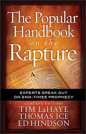 The Popular Handbook on the Rapture af Edward E Hindson, Tim LaHaye, Thomas Ice