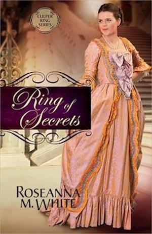 Ring of Secrets af Roseanna M. White