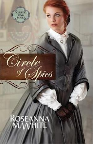 Circle of Spies af Roseanna M. White
