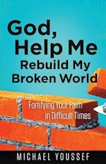 God, Help Me Rebuild My Broken World (Leading the Way Through the Bible)